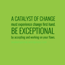 Catalyst of Change